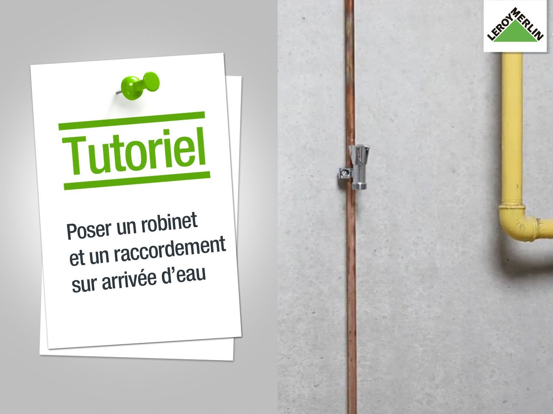 Comment Poser Un Robinet Et Un Raccordement Sur Le Tuyau Du0027arrivée Du0027eau ?  | Leroy Merlin