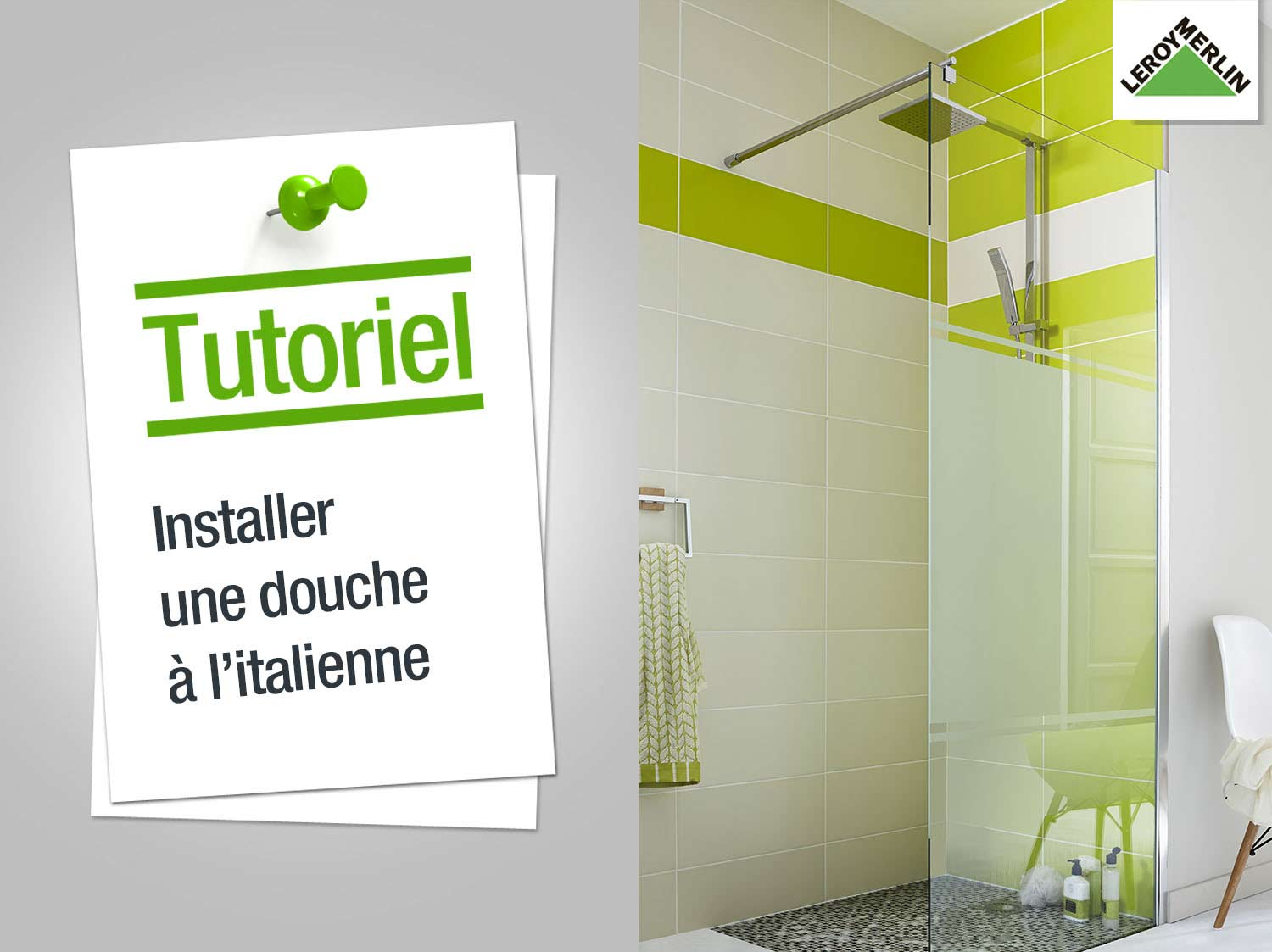 comment installer une douche litalienne leroy merlin