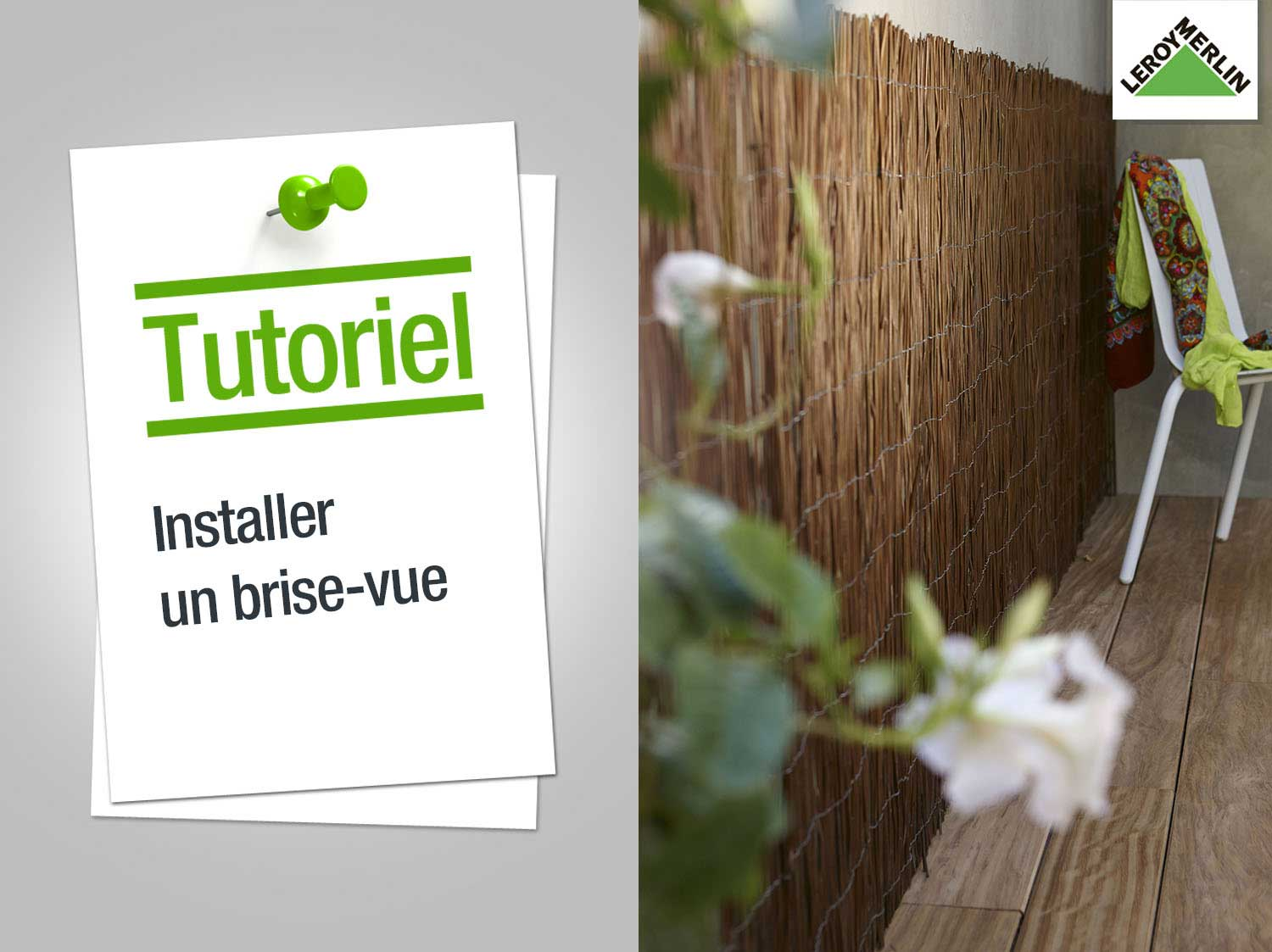 Comment installer un brise-vue ? | Leroy Merlin