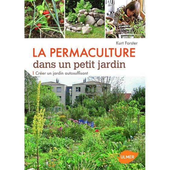 La permaculture dans un petit jardin ulmer leroy merlin for Permaculture petit jardin