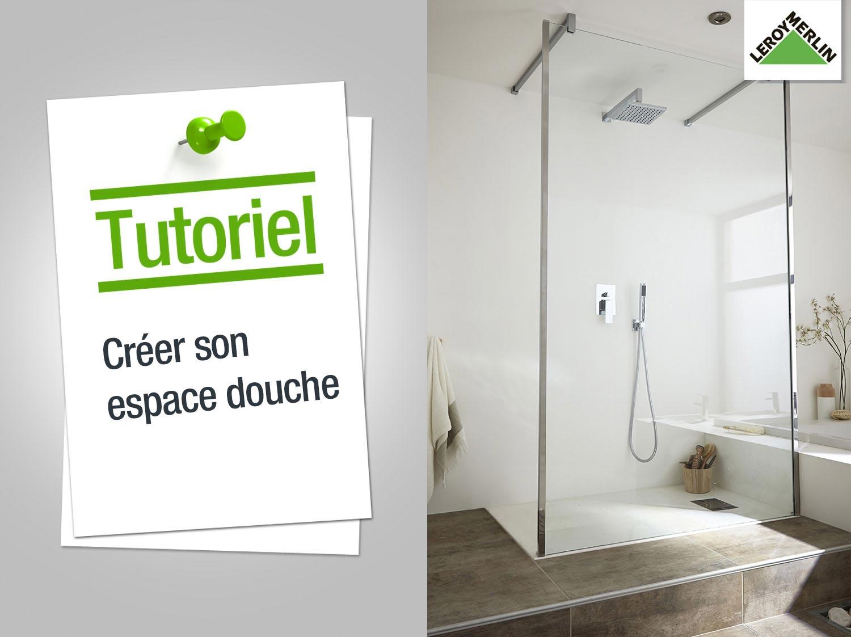 Comment créer un espace douche ? | Leroy Merlin