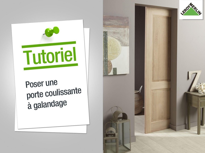 comment poser une porte coulissante galandage leroy merlin - Porte Coulissante Interieur Cloison