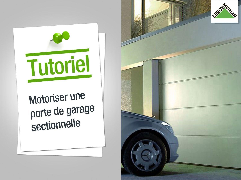 Comment Motoriser Une Porte De Garage Sectionnelle Leroy
