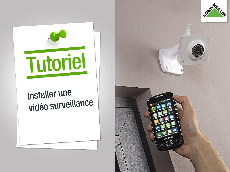 Comment Installer Une Video Surveillance Leroy Merlin