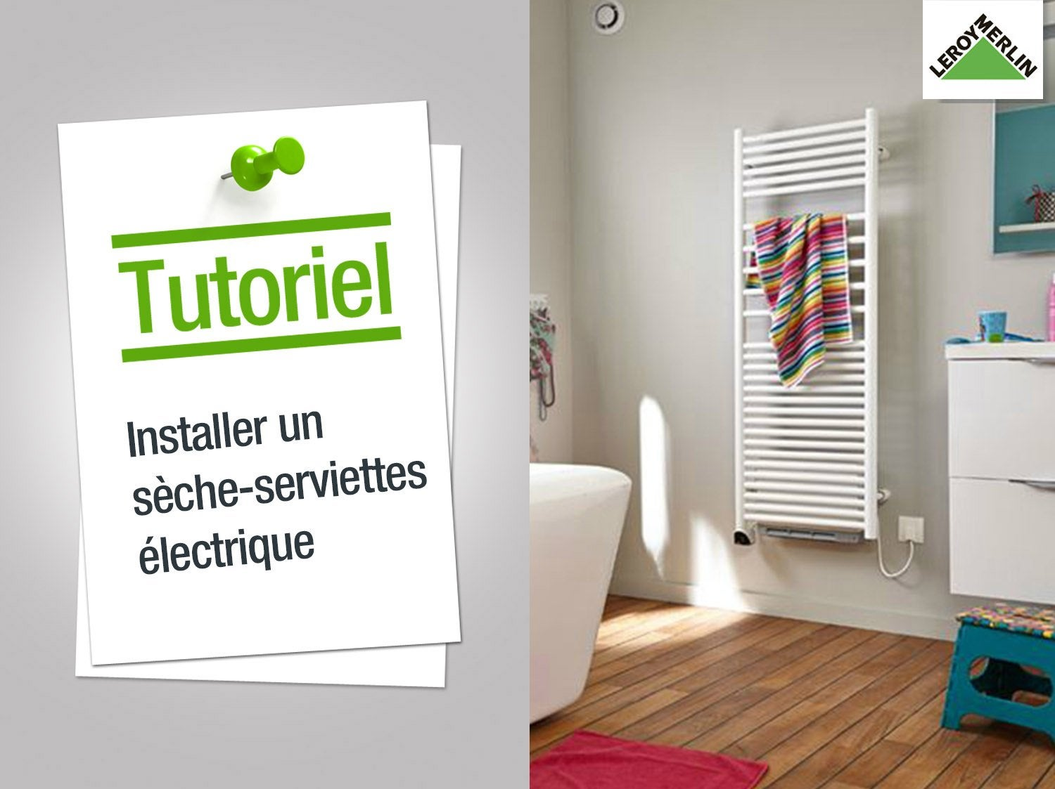 Comment poser un s che serviettes lectrique leroy merlin - Installer un seche serviette electrique ...