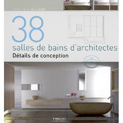 38 salles de bains d 39 architectes eyrolles leroy merlin. Black Bedroom Furniture Sets. Home Design Ideas