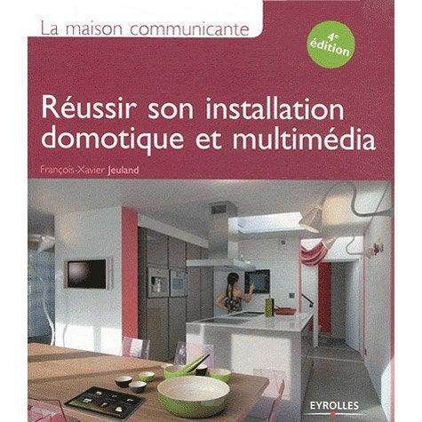 la maison communicante r ussir son installation domotique eyrolles leroy merlin. Black Bedroom Furniture Sets. Home Design Ideas