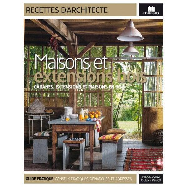 Maisons et extensions bois massin leroy merlin - Maison bois leroy merlin ...
