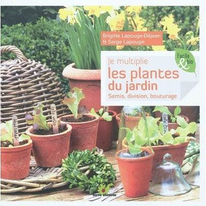 Je multiplie les plantes du jardin terre vivante leroy merlin - Leroy merlin plantes ...