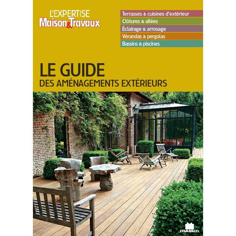 le guide des am nagements ext rieurs massin leroy merlin. Black Bedroom Furniture Sets. Home Design Ideas