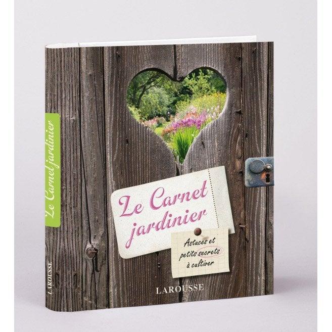 Le carnet jardinier larousse leroy merlin for Conseil de jardinier