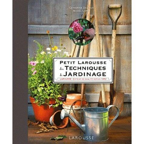 Petit larousse des techniques de jardinage larousse for Technique jardinage