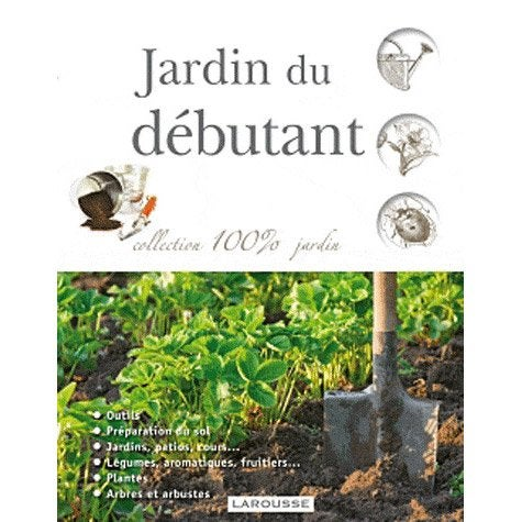 jardin du d butant larousse leroy merlin. Black Bedroom Furniture Sets. Home Design Ideas