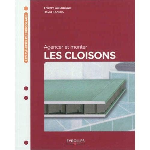 Agencer et monter les cloisons eyrolles leroy merlin - Cloison mobile leroy merlin ...