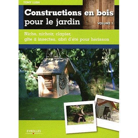constructions en bois pour le jardin eyrolles leroy merlin. Black Bedroom Furniture Sets. Home Design Ideas