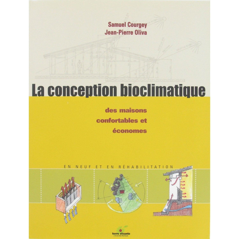 La conception bioclimatique des maisons confortables et for Conceptions et prix de la maison