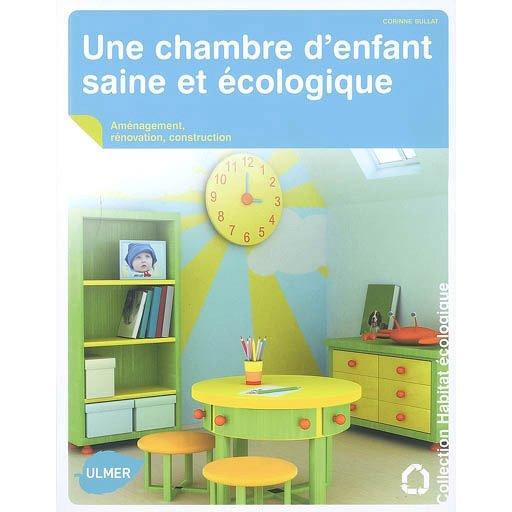 Une chambre d 39 enfant saine et cologique ulmer leroy merlin - Chambre enfant ecologique ...