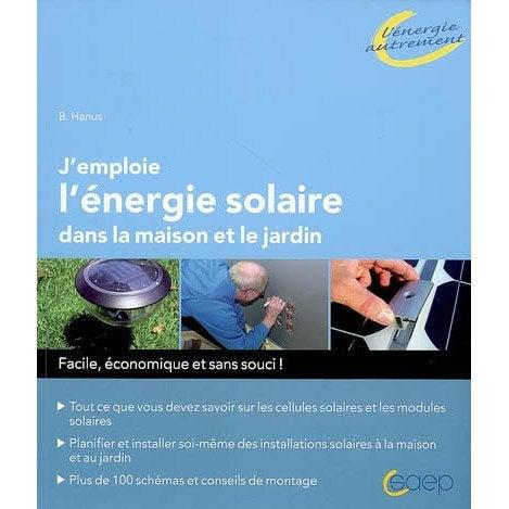 J 39 emploie l 39 nergie solaire dans la maison et le jardin - Les produits menagers utilises dans le jardin ...