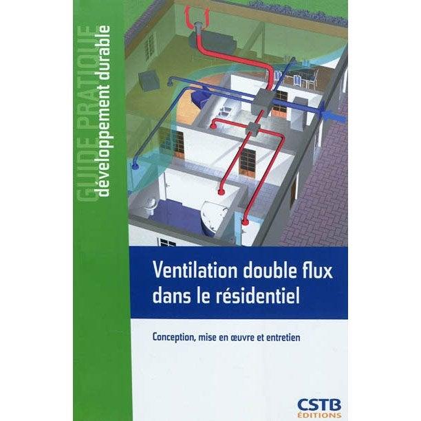 ventilation double flux dans le r sidentiel cstb leroy merlin. Black Bedroom Furniture Sets. Home Design Ideas