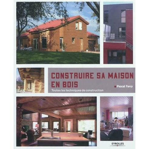 Construire sa maison en bois eyrolles leroy merlin - Maison bois leroy merlin ...