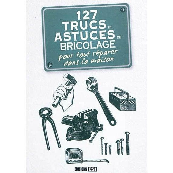 127 trucs et astuces de bricolage pour tout r parer dans la maison esi leroy merlin. Black Bedroom Furniture Sets. Home Design Ideas