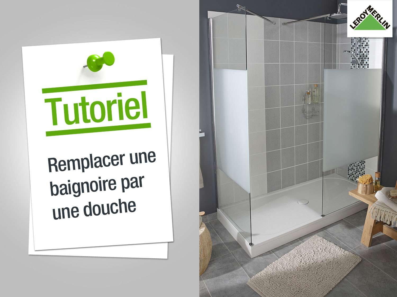 Comment remplacer une baignoire par une douche ? | Leroy Merlin