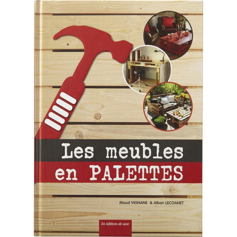 Les meubles en palettes de saxe leroy merlin for Meubles palettes de recuperation