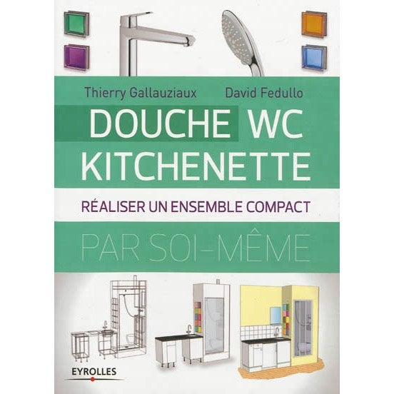 Douche wc kitchenette eyrolles leroy merlin - Kitchenette leroy merlin ...