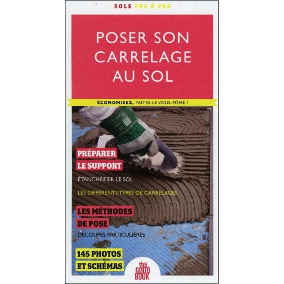 Poser son carrelage au sol the good book leroy merlin for Poser son carrelage