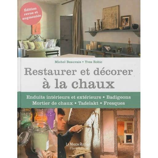 restaurer et d corer la chaux maison rustique flammarion leroy merlin. Black Bedroom Furniture Sets. Home Design Ideas