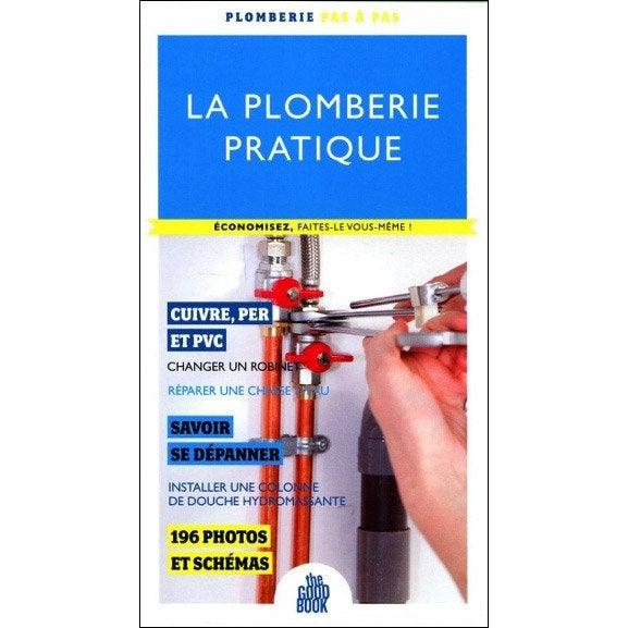 La plomberie pratique the good book leroy merlin - Plomberie leroy merlin ...