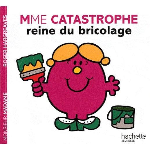 Madame Catastrophe Reine Du Bricolage Hachette Jeunesse Leroy Merlin