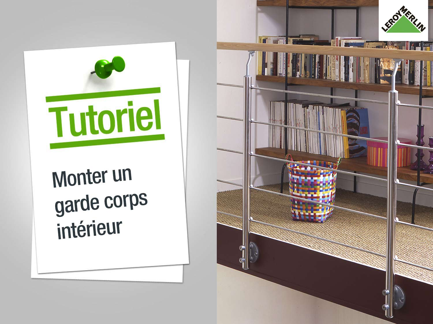 Comment Monter Un Garde Corps Interieur Leroy Merlin