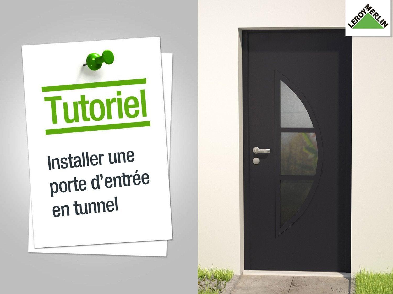 comment installer une porte d'entrée en tunnel ? | leroy merlin - Changer Une Porte Sans Changer Le Bloc Porte